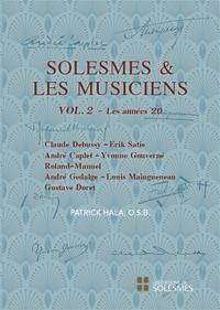 Patrick Hala - Solesmes et les musiciens - Tome 2, Les années 20.