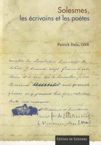 Patrick Hala - Solesmes, les écrivains et les poètes (1833-1954).