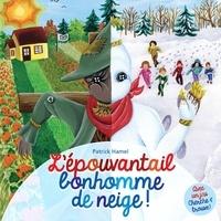 Patrick Hamel et Joanie Trottier - L'épouvantail bonhomme de neige ! - Conte et jeu pour enfants.