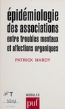 Patrick Hardy - Epidémiologie des associations entre troubles mentaux et affections organiques.