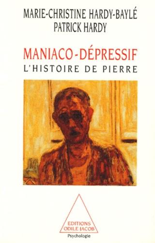 MANIACO-DEPRESSIF. L'histoire de Pierre