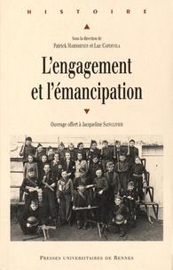 Patrick Harismendy et Luc Capdevila - L'engagement et l'émancipation - Ouvrage offert à Jacqueline Sainclivier.