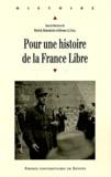 Patrick Harismendy et Erwan Le Gall - Pour une histoire de la France Libre.