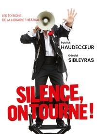 Patrick Haudecoeur et Gérald Sibleyras - Silence, on tourne !.