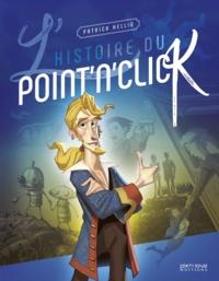 Patrick Hellio - L'histoire du Point'n Click - L'épopée du jeu d'aventure graphique.