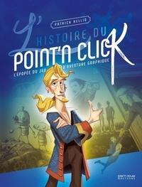 Patrick Hellio - L'Histoire du Point'n Click.