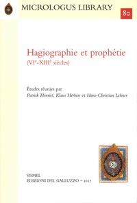 Patrick Henriet et Klaus Herbers - Hagiographie et prophétie (VIe- XIIIe siècles).