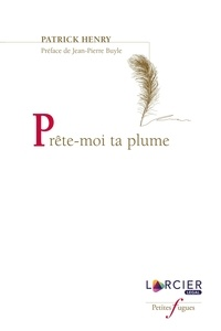 Patrick Henry - Prête-moi ta plume.