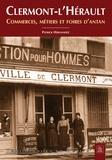 Patrick Hernandez - Clermont-l'Hérault - Commerces, métiers et foires d'antan.