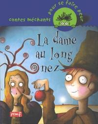 Patrick Hétier et Nancy Ribard - La dame au long nez.