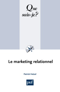 Patrick Hetzel - Le marketing relationnel.