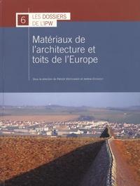 Matériaux de l'architecture et toits de l'Europe- Mise en oeuvre d'une méthodologie partagée - Patrick Hoffsummer |