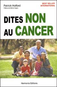 Patrick Holford - Dites non au cancer.