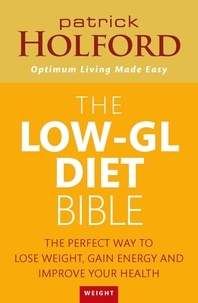 Patrick Holford - The Low-GL Diet Bible - The perfect way to lose weight, gain energy and improve your health.