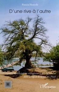 Patrick Homolle - D'une rive à l'autre - Associations villageoises et développement dans la région de Kayes au Mali.