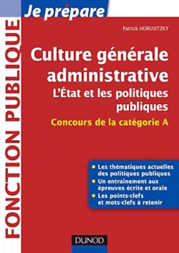 Patrick Horusitzky - Culture générale administrative - L'Etat et les politiques publiques.