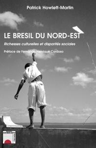 Patrick Howlett-Martin - Le Brésil du Nord-Est - Richesses culturelles et disparités sociales.