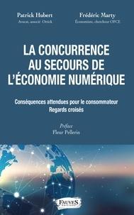 Patrick Hubert et Frédéric Marty - La concurrence au secours de l'économie numérique - Conséquences attendues pour le consommateur, regards croisés.