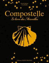 Patrick Huchet et Yvon Boëlle - Compostelle, le livre des merveilles.