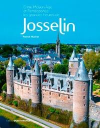 Livres gratuits télécharger pdf Entre Moyen Age et Renaissance les grandes heures de Josselin en francais par Patrick Huchet 9782737376764