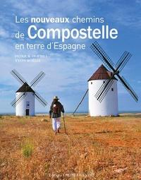 Patrick Huchet et Yvon Boëlle - Les nouveaux chemins de Compostelle en terre d'Espagne.