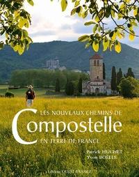 Patrick Huchet et Yvon Boëlle - Les nouveaux chemins de Compostelle en terre de France.