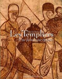 Les Templiers- Une fabuleuse épopée - Patrick Huchet |