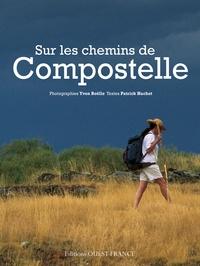 Patrick Huchet et Yvon Boëlle - Sur les chemins de Compostelle.