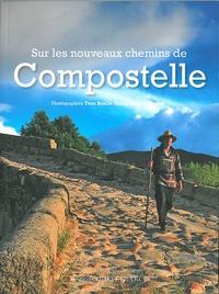 Patrick Huchet et Yvon Boëlle - Sur les nouveaux chemins de Compostelle.