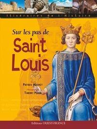 Patrick Huchet et Thierry Perrin - Sur les pas de Saint Louis.