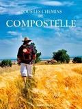 Patrick Huchet et Yvon Boëlle - Tous les chemins de Compostelle.