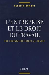 Patrick Hunout - L'entreprise et le droit du travail - Une comparaison franco-allemande.