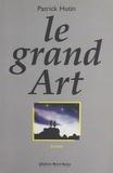 Patrick Hutin - Le grand Art.