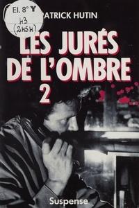 Patrick Hutin - Les Jurés de l'ombre  Tome 2.