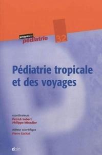 Patrick Imbert et Eric Minodier - Pédiatrie tropicale et des voyages.