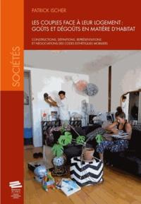 Patrick Ischer - Les couples face à leur logement : goûts et dégoûts en matière d'habitat - Constructions, définitions, représentations et négociations des codes esthétiques mobiliers.