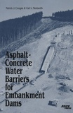 Patrick-J Creegan et Carl L Monismith - Asphalt-ConcreteWater Barriers for Embankment Dams.