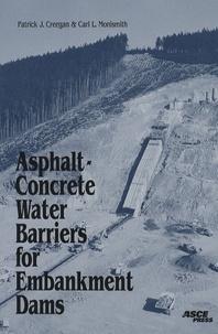 Patrick-J Creegan et Carl L Monismith - Asphalt-ConcreteWater Barriers for Embankment Dams.