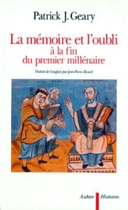 Patrick-J Geary - Mémoire et oubli à la fin du premier millénaire.