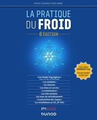 Patrick Jacquard et Serge Sandre - La pratique du froid.