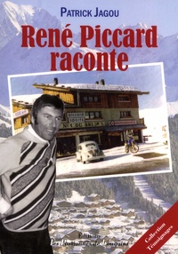 Patrick Jagou - René Piccard raconte.