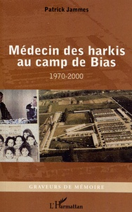 Goodtastepolice.fr Médecin des harkis au camp de Bias (1970-2000) Image