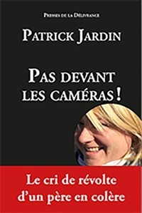 Patrick Jardin - Pas devant les caméras !.