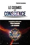 Patrick Jarnoüen - Le cosmos est conscience - La stupéfiante relation entre l'être humain et le cosmos.