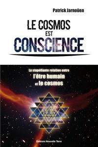 Le cosmos est conscience - La stupéfiante relation entre lêtre humain et le cosmos.pdf