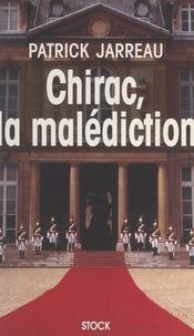 Patrick Jarreau - Chirac, la malédiction.