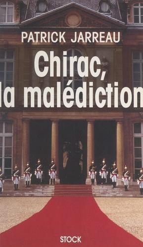 Chirac, la malédiction