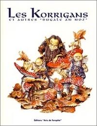 """Patrick Jézéquel - Les Korrigans et autres """"bugale an noz""""."""