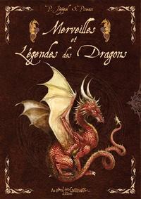 Patrick Jézéquel et Séverine Pineaux - Merveilles et légendes des dragons.