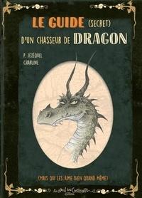 Patrick Jézéquel et  Charline - Petit Grimoire : Guide d'un Chasseur de Dragons - (Mais qui les aime bien quand même)....